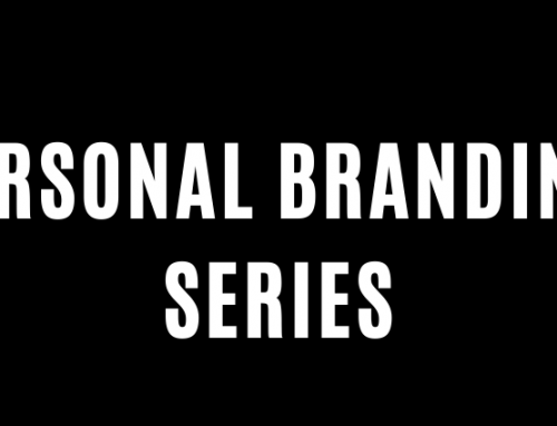 Personal Branding Series Part 4