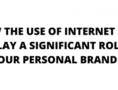 How the Internet Can Play A Significant Role in your Personal Branding