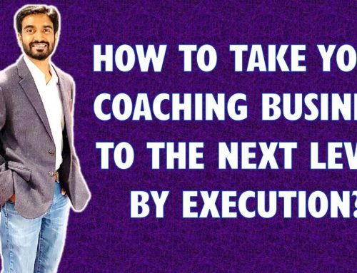 How to Take Your Coaching Business to the Next Level by Execution?